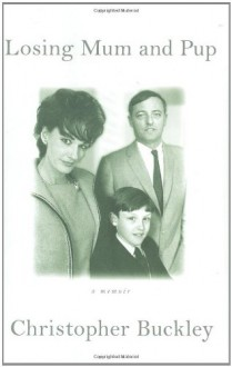 Losing Mum and Pup - Christopher Buckley