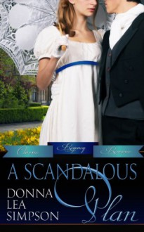 A Scandalous Plan (Classic Regency Romances) - Donna Lea Simpson