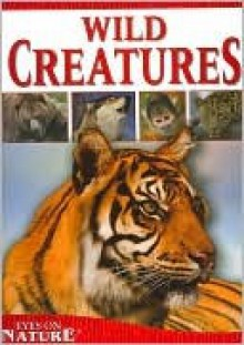 Wild Creatures - Jane Parker Resnick, Donald Olson, John Grassy