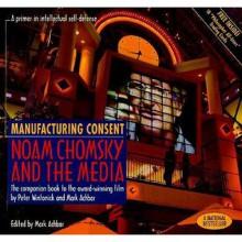Manufacturing Consent: Noam Chomsky and the Media - Mark Achbar