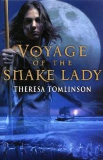 Voyage Of The Snake Lady - Theresa Tomlinson