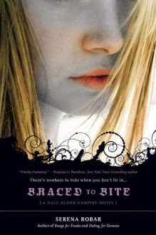 Braced to Bite (Half-Blood Vampire Novels) - Serena Robar
