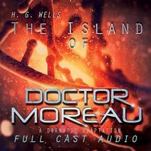 The Island of Doctor Moreau - H. G. Wells,Matthew Posner,Nathalie Boltt,Andrew McGinn,Bob De Dea,Jeff Minnerly,Amy Escobar,Morgan Bader,Jane Anne Wilder