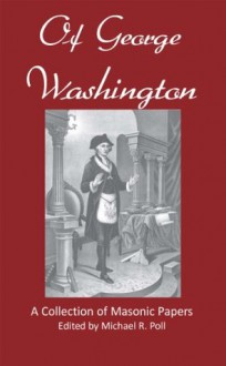 Of George Washington - Michael R. Poll