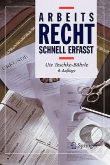 Arbeitsrecht: Schnell Erfasst (Recht Schnell Erfasst) (German Edition) - Ute Teschke-Bährle, S. Dinter