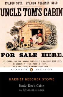Uncle Tom's Cabin or, Life Among the Lowly - Harriet Beecher Stowe, Ann Douglas