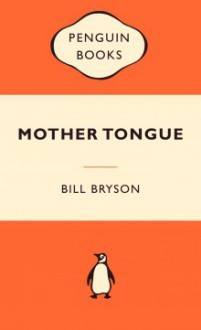 Mother Tongue - Bill Bryson
