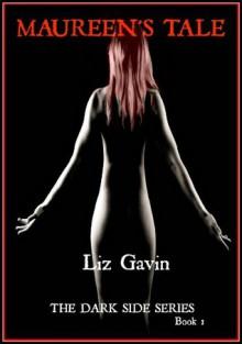 Maureen's Tale (The Dark Side, #1) - Liz Gavin