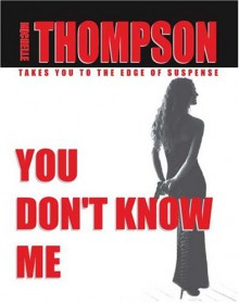 You Don't Know Me - Michelle.Thompson