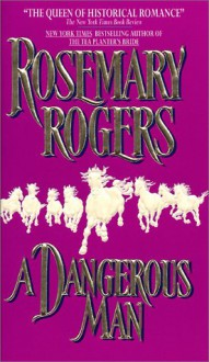 A Dangerous Man - Rosemary Rogers
