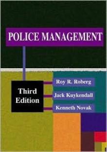 Police Management - Roy R. Roberg, Kenneth Novak, Jack Kuykendall