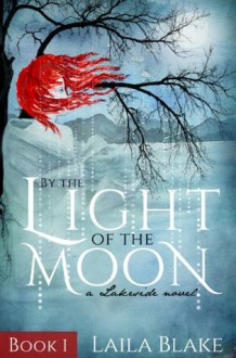 By the Light of the Moon - Laila Blake