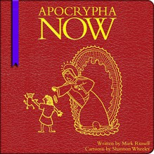 Apocrypha Now - Mark Russell, Shannon Wheeler, James Urbaniak, Audible Studios