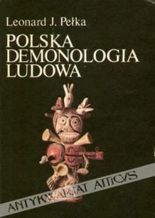 Polska Demonologia Ludowa - Leonard J. Pełka, Leonard J Pełka