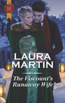The Viscount's Runaway Wife - Laura Martin