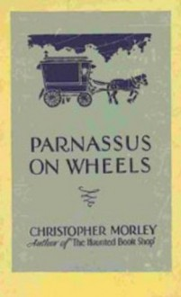 Parnassus On Wheels - Christopher Morley