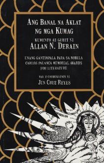 Ang Banal na Aklat ng mga Kumag - Jun Cruz Reyes, Allan N. Derain