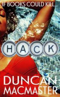 Hack: A perfect summer read... - Duncan MacMaster
