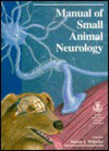Manual Of Small Animal Neurology - Simon J. Wheeler