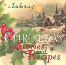 Little Book Of Christmas Stories And Recipes - Lena Tabori