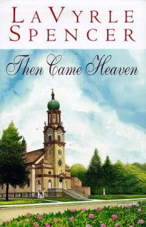 Then Came Heaven - LaVyrle Spencer