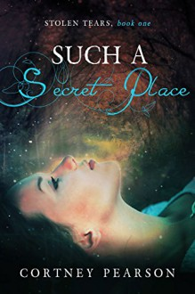 Such A Secret Place - Cortney Pearson