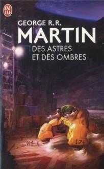Des Astres et des Ombres - George R.R. Martin