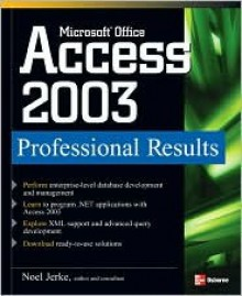 Microsoft Office Access 2003 Professional Results - Noel Jerke