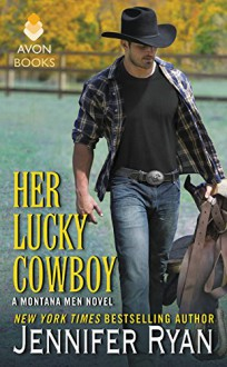 Her Lucky Cowboy: A Montana Men Novel - Jennifer Ryan