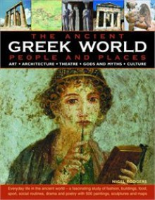 The Ancient Greek World: People and Places - Nigel Rodgers