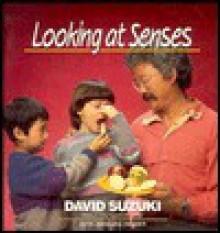 Looking at Senses - David Suzuki, Barbara Hehner