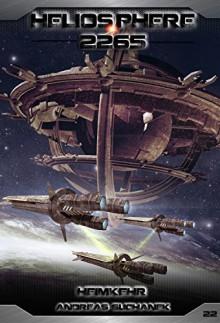 Heliosphere 2265 - Band 22: Heimkehr (Science Fiction) - Andreas Suchanek, Arndt Drechsler, Anja Dyck