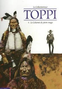 Le calumet de pierre rouge - Toppi, Sergio