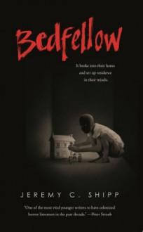 Bedfellow - Jeremy C. Shipp