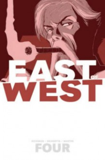 East of West Volume 4: Who Wants War? TP - Clayton Hickman,Nick Dragotta,Jonathan Hickman
