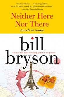 Neither here nor there: Travels in Europe - Bill Bryson