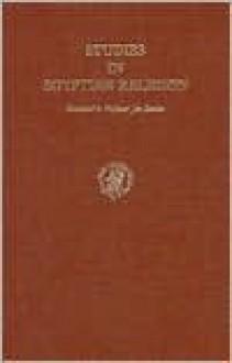 Studies in Egyptian Religion, Dedicated to Professor Jan Zandee - Jan Zandee, D.J. Hoens