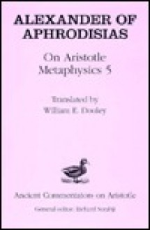 On Aristotle Metaphysics - W. E. Dooley, Alexander of Aphrodisias, E.W. Dooley