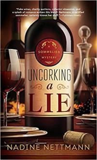Uncorking a Lie - Nadine Nettmann
