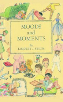 Moods and Moments - J. Lindley Stiles