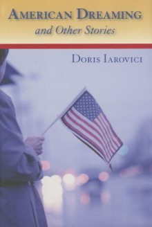 American Dreaming and Other Stories - Doris Iarovici