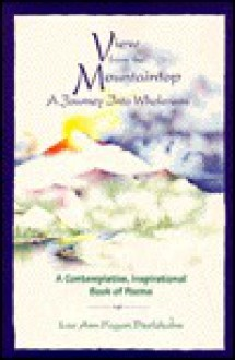 View from the Mountaintop: A Journey Into Wholeness: A Contemplative, Inspirational Book of Poems - Leeann Fagon Dzelzkalns