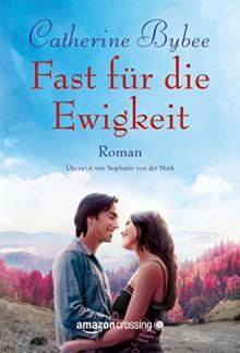 Fast für die Ewigkeit (Not Quite Serie, Band 4) - Stephanie Von Der Mark, Catherine Bybee