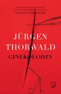 Ginekolodzy - Jürgen Thorwald,Anna Wziątek