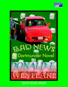 Bad News - Donald E Westlake,Michael Kramer