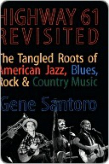 Highway 61 Revisited - Gene Santoro