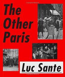 The Other Paris - Luc Sante