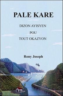 Pale Kare: Dizon Ayisyen Pou Tout Okazyon - Rony Joseph