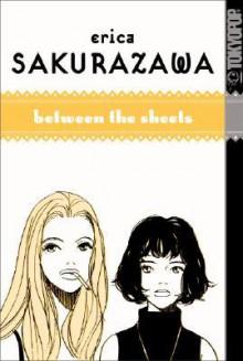 Between the Sheets - Erica Sakurazawa