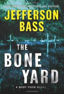 The Bone Yard - Jefferson Bass